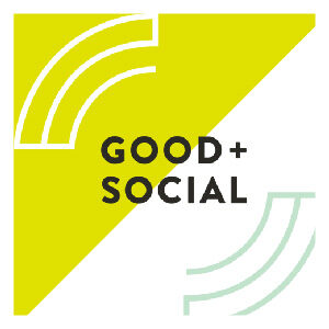 Good + Social Podcast