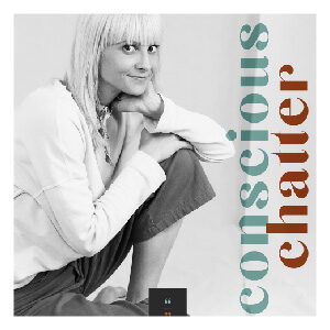 Conscious Chatter Podcast